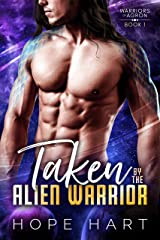 Taken by the Alien Warrior: A Sci Fi Alien Romance (Warriors of Agron Book 1) Kindle Edition