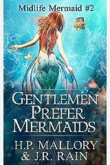 Gentlemen Prefer Mermaids: A Paranormal Women's Fiction Novel (Midlife Mermaid Book 2) Kindle Edition