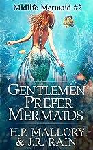 Gentlemen Prefer Mermaids: A Paranormal Women's Fiction Novel (Midlife Mermaid Book 2)