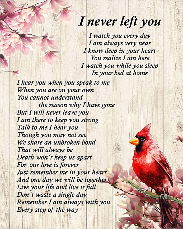 I Never Left You-Inspirational Christian Wall Art-11 x 14 Floral Memorial Print w/Red Cardinal Image-Ready to Frame. Home-Office-Spiritual Decor. Great Gift of Remembrance! Printed on Photo Paper.