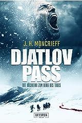 DJATLOV PASS - Die Rückkehr zum Berg des Todes: Horrorthriller (German Edition) Kindle Edition