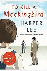 To Kill a Mockingbird: A Graphic Novel Kindle Edition
