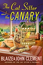 The Cat Sitter and the Canary: A Dixie Hemingway Mystery (Dixie Hemingway Mysteries Book 11)