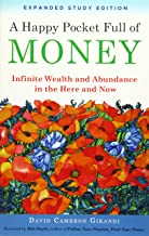 A Happy Pocket Full of Money, Expanded Study Edition: Infinite Wealth and Abundance in the Here and Now PDF