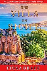 Une Villa en Sicile : Des Figues et un Cadavre (Un Cozy Mystery entre Chats et Chiens – Livre 2) (Un Cozy Mystery avec Chats et Chiens) Format Kindle