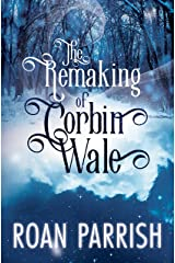 The Remaking of Corbin Wale: An M/M Holiday Romance Kindle Edition