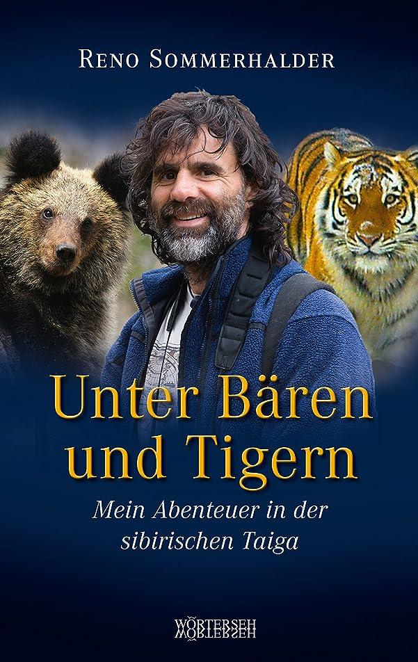 申し立てる入学する宿命Unter B?ren und Tigern: Mein Abenteuer in der sibirischen Taiga (German Edition)
