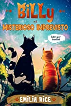 Billy e il Misterioso Imprevisto: Libro per bambini (Italian Edition)