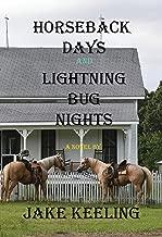 Horseback Days and Lightning Bug Nights