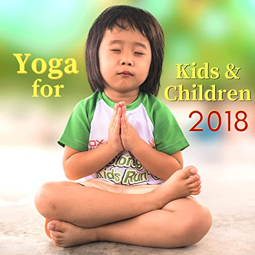 Yoga For Kids Children 2018 50 Tracks For Yoga Practice Mothers Toddlers By Yoga Music For Kids Masters On Amazon Music Amazon Com