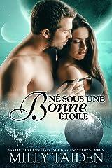 Né Sous Une Bonne Étoile: Les Guerriers de la Galaxie (Agence de Rencontres Paranormales t. 16) Format Kindle