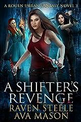 A Shifter's Revenge: A Gritty Urban Fantasy Novel (Rouen Chronicles Book 3) Kindle Edition