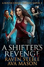 A Shifter's Revenge: A Gritty Urban Fantasy Novel (Rouen Chronicles Book 3) (English Edition)