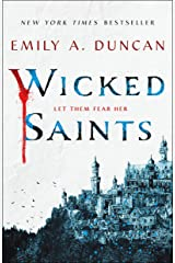 Wicked Saints: A Novel (Something Dark and Holy Book 1) Kindle Edition