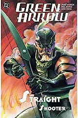 Green Arrow: Straight Shooter (Green Arrow (2001-2007) Book 3) Kindle Edition