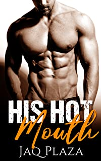 His Hot Mouth: A M/M Straight to Gay Erotica Short