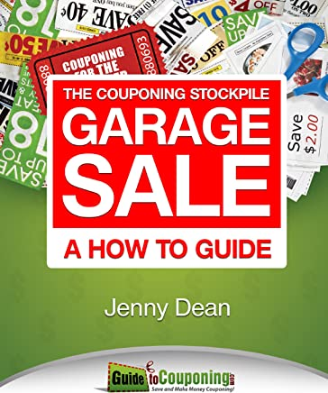 Amazon Com The Couponing Stockpile Garage Sale A How To Guide