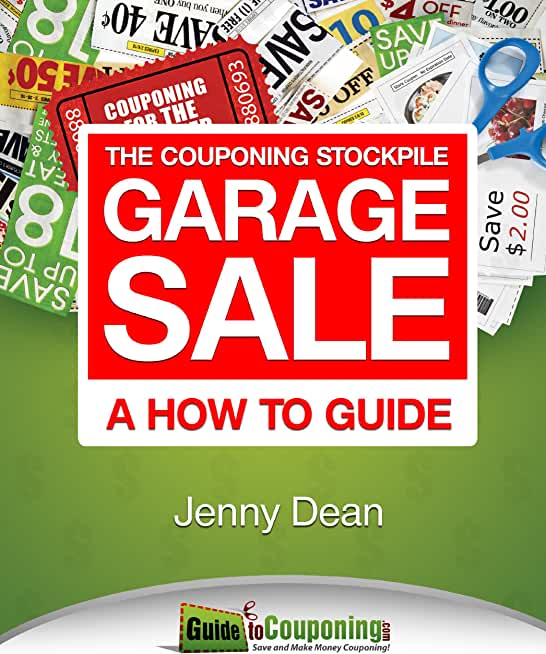The Couponing Stockpile Garage Sale: A How To Guide (English Edition)