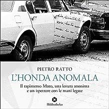 L'Honda anomala: Il rapimento Moro, una lettera anonima e un ispettore con le mani legate