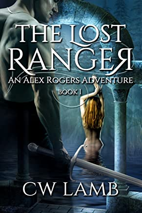 The Lost Ranger: An Alex Rogers Adventure (English Edition)
