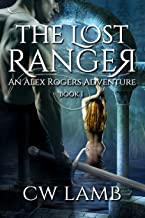 The Lost Ranger: An Alex Rogers Adventure