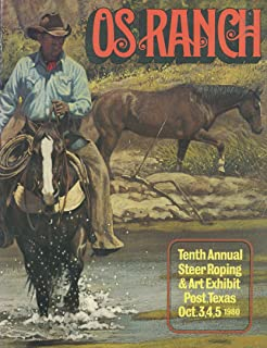 OS Ranch: Tenth Annual Steer Roping & Art Exhibit, Post, Texas, Oct. 3,4,5, 1980
