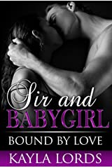 Sir and Babygirl: Bound by Love (The Adventures of Sir and Babygirl Book 2) Kindle Edition