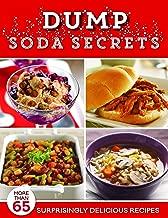 Dump Soda Secrets: More than 65 Surprisingly Delicious Recipes (Dump Cookbooks)