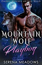 Mountain Wolf Playboy: (Daddy Wolves of the Wild)
