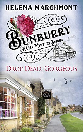 Bunburry - Drop Dead, Gorgeous: A Cosy Mystery Series (Countryside Mysteries: A Cosy Shorts Series Book 5) (English Edition)