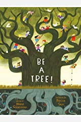 Be a Tree! Kindle Edition