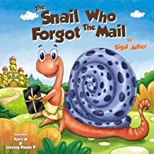 THE SNAIL WHO FORGOT THE MAIL (Bedtime story (picture books) Kids books: Ages 3 5 Book 1)
