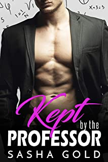 Kept by the Professor: An Older Man Younger Woman Romance