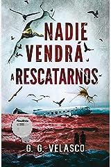 Nadie vendrá a rescatarnos. (Finalista del Premio literario Amazon 2019) Versión Kindle