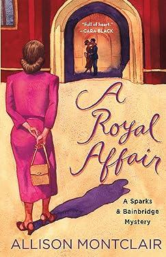 A Royal Affair: A Sparks & Bainbridge Mystery