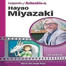 Hayao Miyazaki: Japan's Premier Anime Storyteller (Legends of Animation)