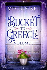 Bucket To Greece Volume 5: A Comical Living Abroad Adventure Kindle Edition