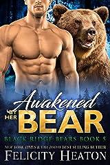 Awakened by her Bear (Black Ridge Bears Shifter Romance Series Book 5) Kindle Edition
