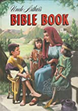 Uncle Arthur's Bible Book. Silver Anniversary Edition. Seventy-One Stories From the World's Best Book