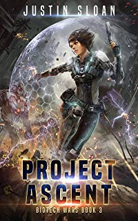 Project Ascent (Biotech Wars Book 3)