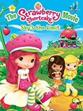Strawberry Shortcake Movie: The Sky's the Limit