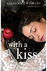 With a Kiss (Twisted Tales Book 1) Kindle Edition