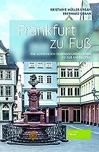 Frankfurt zu Fuß - Die schönsten Sehenswürdigkeiten zu Fu