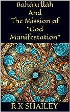 "Bahá'u'lláh And The Mission of ""God Manifestation"" (Play Book 1) (English Edition)"