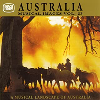 Australia: Musical Images, Vol. 23 (A Musical Landscape of Australia)
