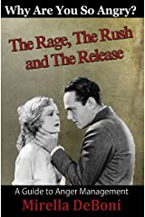 Why Are You So Angry? The Rage, The Rush & The Release Kindle Edition
