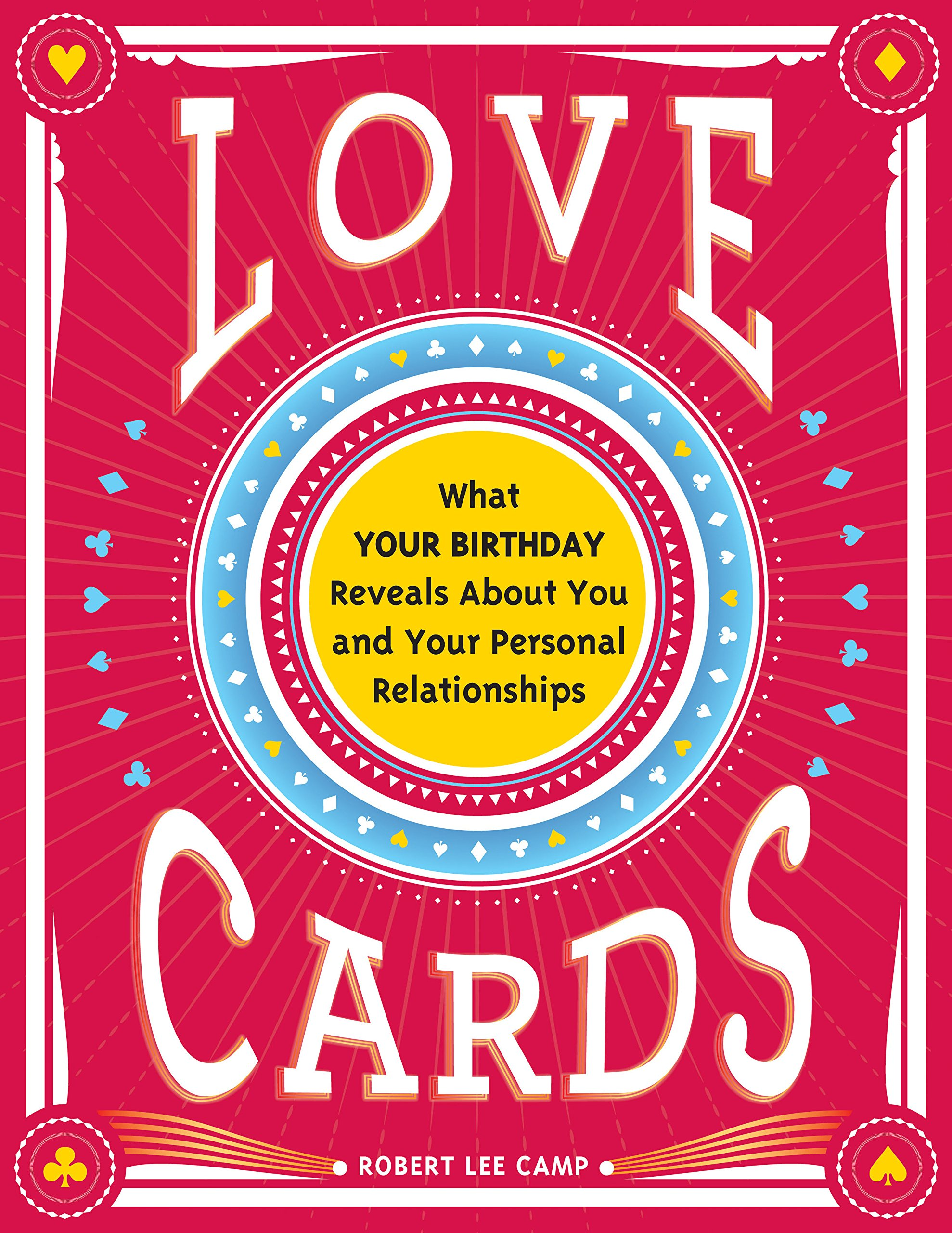 Download Love Cards: What Your Birthday Reveals About You And Your Personal Relationships 