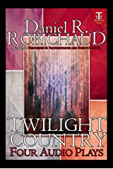 Twilight Country: Four Audio Plays Kindle Edition