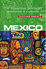 Mexico - Culture Smart!: The Essential Guide to Customs & Culture Kindle Edition