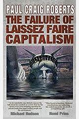 The Failure of Laissez Faire Capitalism and Economic Dissolution of the West Kindle Edition